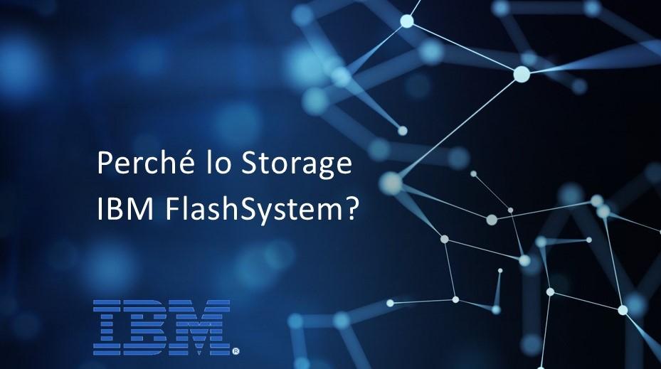 Perchè scegliere lo Storage All Flash Array di IBM?