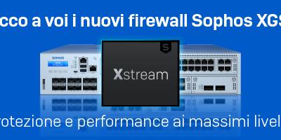 9 Settembre WEBINAR Il nuovo SOPHOS Firewall XGS: protezione e performance ai massimi livelli